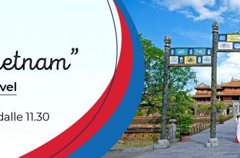 "Webinar ""Scopri il Vietnam"" – Asiatica Travel"